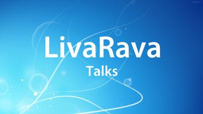 LivaRava Talks
